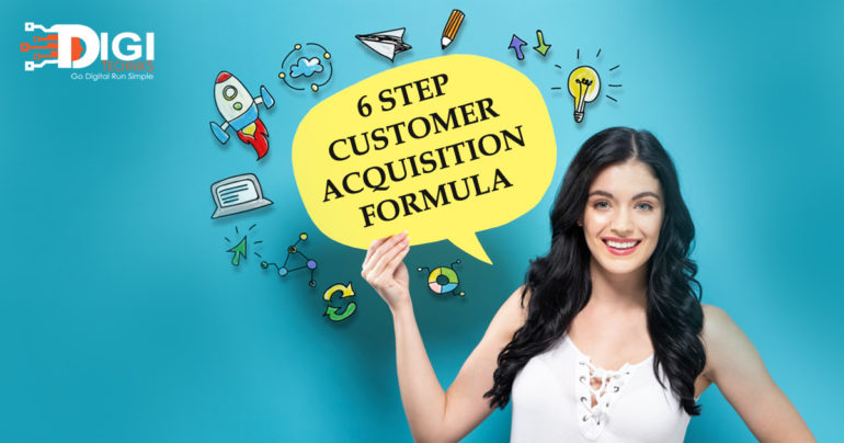 6 Steps Customer Acquisition Formula