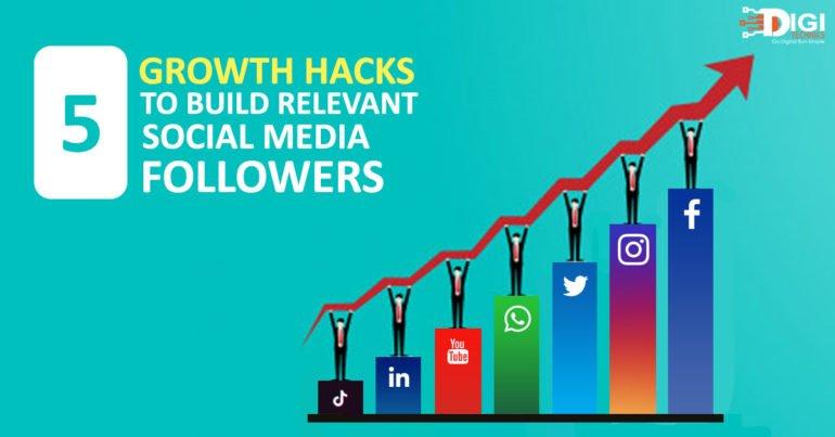 5 Growth Hacks To Build Relevant Social Media Followers