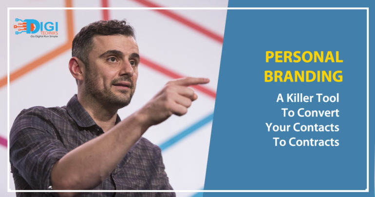 Personal Branding: A Killer Tool To Convert Your Contacts To Contracts