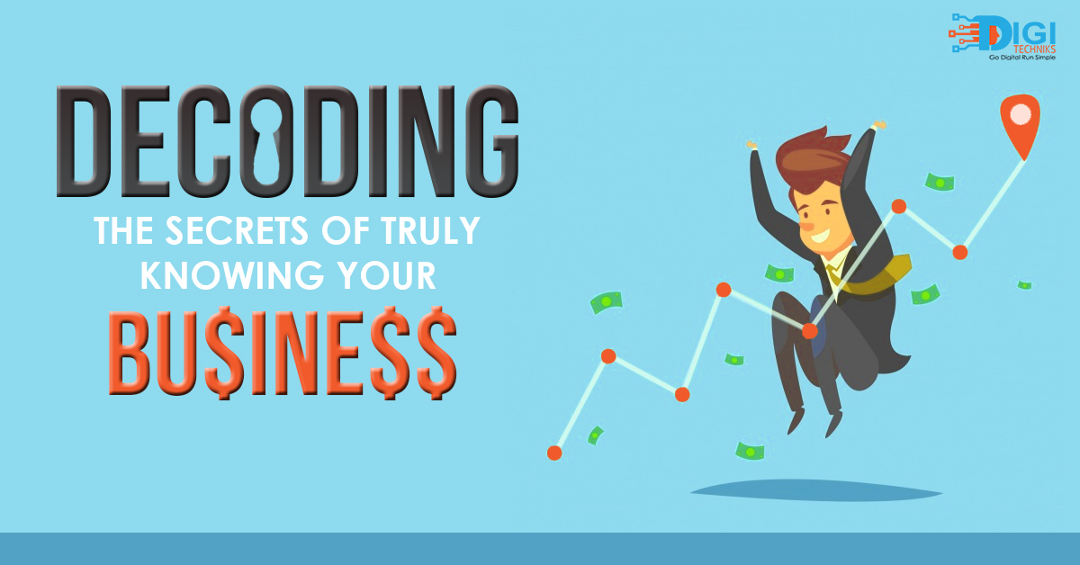 Decoding The Secrets of Truly Knowing Your Business