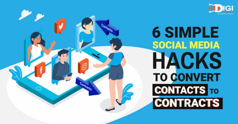 6 Simple social media hacks to convert contacts to contracts