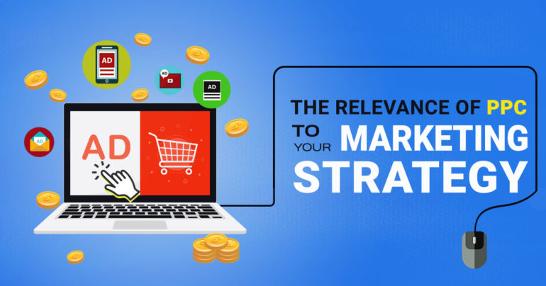 The Relevance of PPC to Your Marketing Strategy
