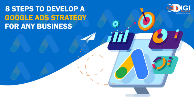 8 Steps to Develop a Google Ads Strategy for Any Business
