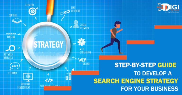 Step by Step Guide To Develop a Search Engine Strategy for Your Business