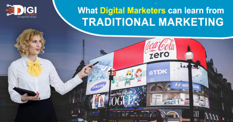 What Digital Marketers can learn from Traditional Marketing? (It's not what you think!!)